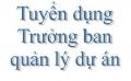 Tuyển TRƯỞNG BAN QUẢN LÝ DỰ ÁN